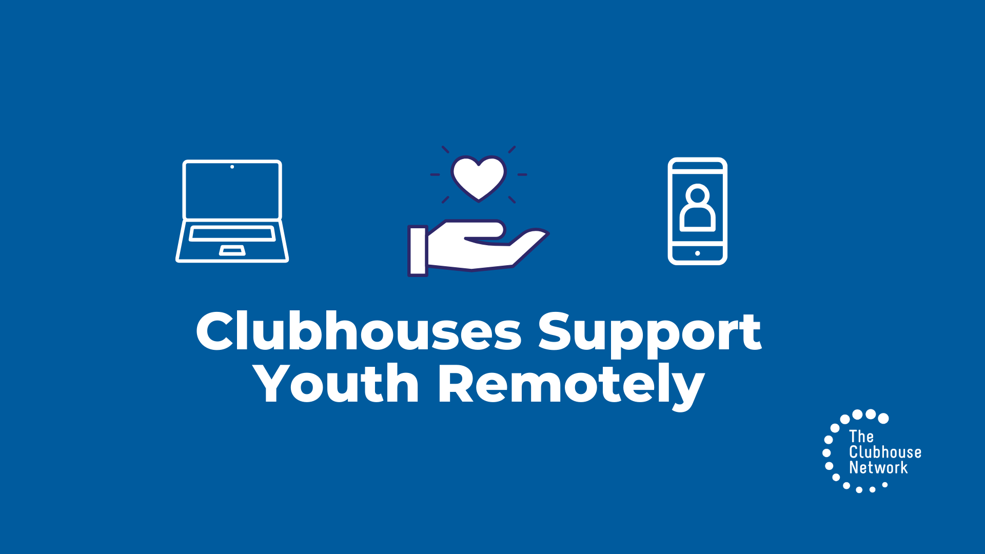 Clubhouses Support Youth Remotely