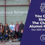 You can help strengthen the clubhouse alumni network